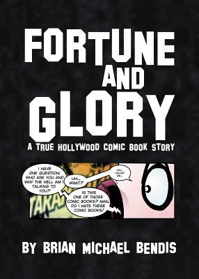 Cover image for Fortune and glory : a true Hollywood comic book story