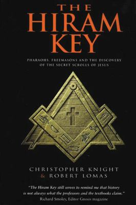 Cover image for The Hiram key : pharaohs, Freemasons, and the discovery of the secret scrolls of Jesus