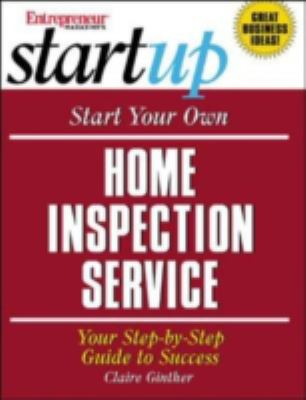 Cover image for Start your own home inspection service : your step-by-step guide to success