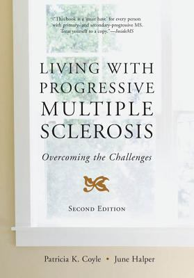 Cover image for Living with progressive multiple sclerosis : overcoming the challenges
