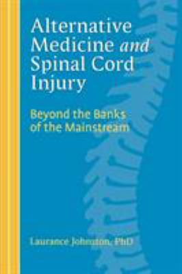 Cover image for Alternative medicine and spinal cord injury : beyond the banks of the mainstream