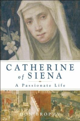 Cover image for Catherine of Siena : a passionate life