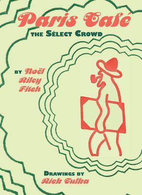 Cover image for Paris café : the Sélect crowd