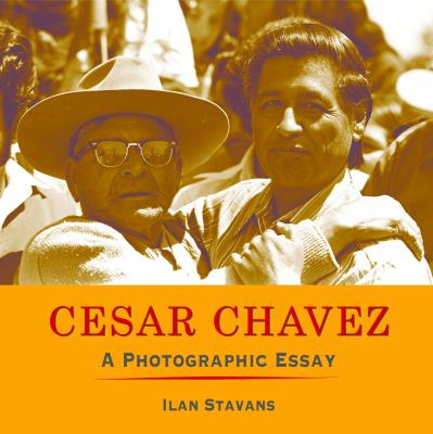 Cover image for Cesar Chavez : a photographic essay