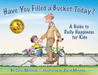 Cover image for Have you filled a bucket today? : a guide to daily happiness for kids