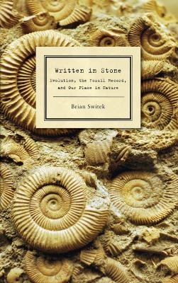 Cover image for Written in stone : evolution, the fossil record, and our place in nature