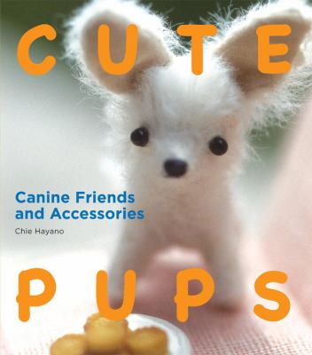 Cover image for Cute pups : canine friends and accessories