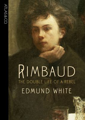 Cover image for Rimbaud : the double life of a rebel