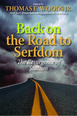 Cover image for Back on the road to serfdom : the resurgence of statism