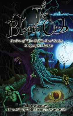 Cover image for The black orb : book two in the Goblin tree series