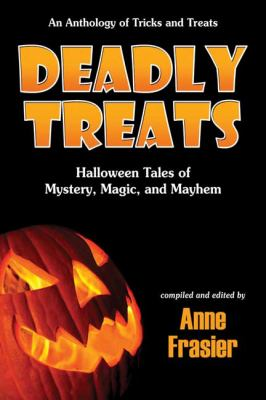 Cover image for Deadly treats : Halloween tales of mystery, magic, and mayhem