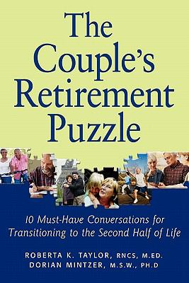 Cover image for The couple's retirement puzzle: 10 must-have conversations for transitioning to the second half of life