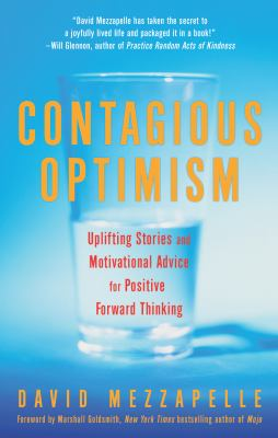 Cover image for Contagious optimism : uplifting stories and motivational advice for positive forward thinking