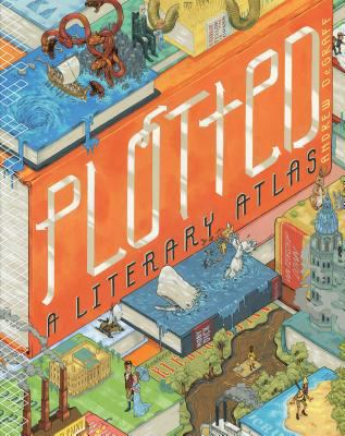 Cover image for Plotted : a literary atlas