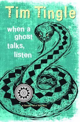 Cover image for When a ghost talks, listen : a Choctaw Trail of Tears story