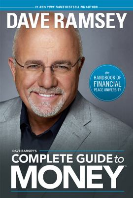 Cover image for Dave Ramsey's complete guide to money : the handbook of Financial Peace University.