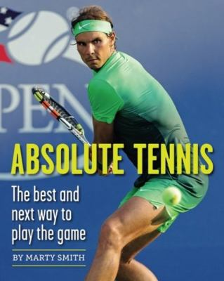 Cover image for Absolute tennis : the best and next way to play the game