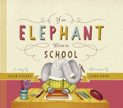 Cover image for If an elephant went to school