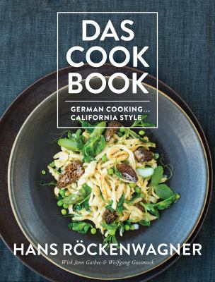 Cover image for Das cookbook : German cooking, California style