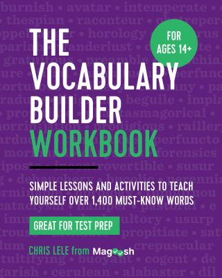 Cover image for The vocabulary builder workbook : simple lessons and activities to teach yourself over 1,400 must-know words