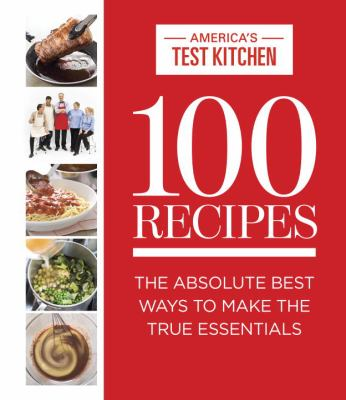Cover image for 100 recipes : the absolute best ways to make the true essentials