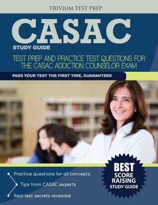 Cover image for CASAC study guide : test prep and practice questions for the CASAC Addiction Counselor Exam.