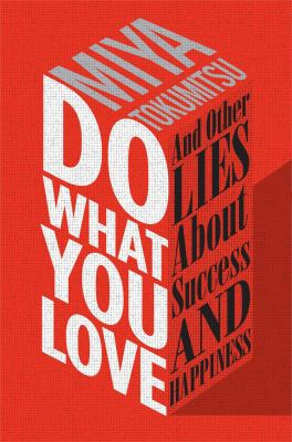 Cover image for Do what you love : and other lies about success and happiness