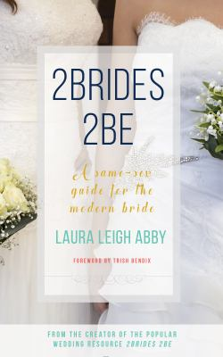 Cover image for 2brides 2be : a a same-sex guide for the modern bride