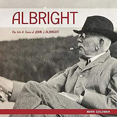 Cover image for Albright : the life and times of John J. Albright