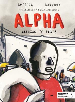 Cover image for Alpha : Abidjan to Paris