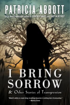 Cover image for I bring sorrow : and other stories of transgression