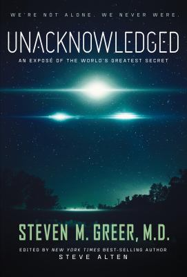 Cover image for Unacknowledged : an exposé of the world's greatest secret