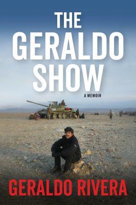 Cover image for The Geraldo show : a memoir