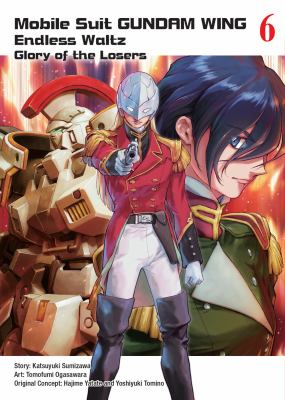 Cover image for Mobile suit gundam wing. 6, Endless waltz : glory of the losers