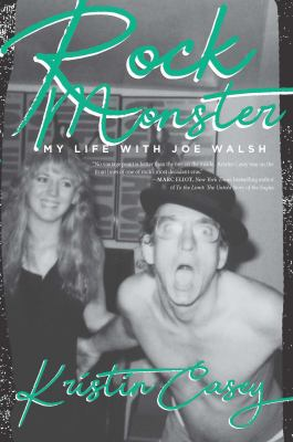 Cover image for Rock monster : my life with Joe Walsh