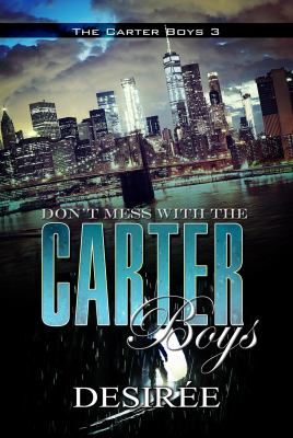 Cover image for Don't mess with the Carter Boys : the Carter Boys 3