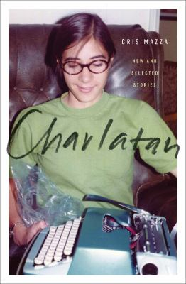 Cover image for Charlatan : new and selected stories