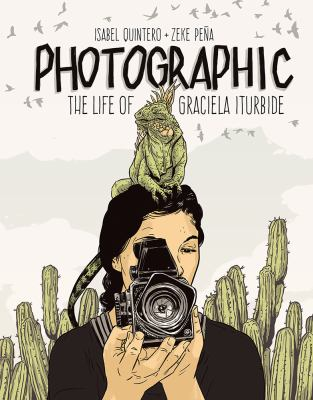Cover image for Photographic : the life of Graciela Iturbide