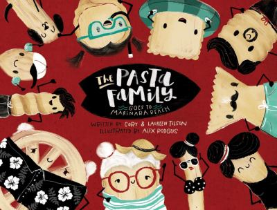 Cover image for The Pasta Family : goes to Marinara Beach