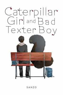 Cover image for Caterpillar girl and bad texter boy