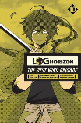 Cover image for Log horizon. The West Wind Brigade. 10