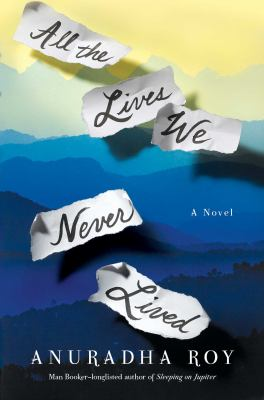 Cover image for All the lives we never lived : a novel