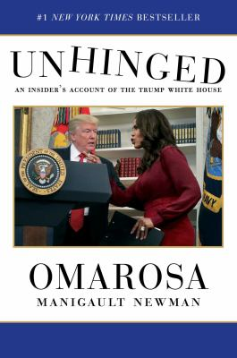 Cover image for Unhinged : an insider's account of the Trump White House