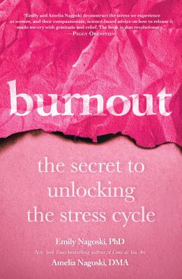 Cover image for Burnout : the secret to unlocking the stress cycle