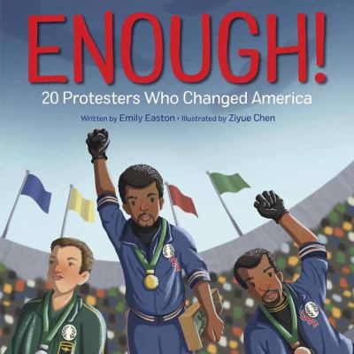 Cover image for ENOUGH! : 20 protesters who changed America