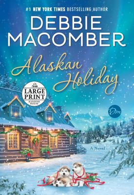Cover image for Alaskan holiday : a novel