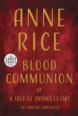 Cover image for Blood communion : a tale of Prince Lestat