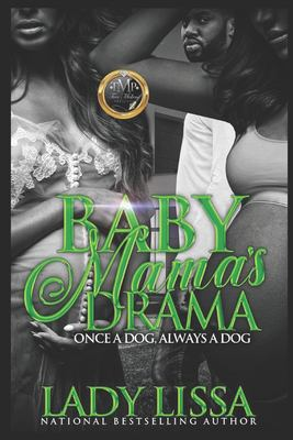 Cover image for Baby mama's drama : once a dog, always a dog : a novel