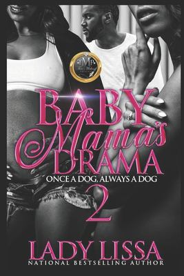 Cover image for Baby mama's drama 2 : once a dog, always a dog : a novel