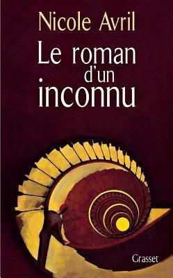 Cover image for Le roman d'un inconnu : roman